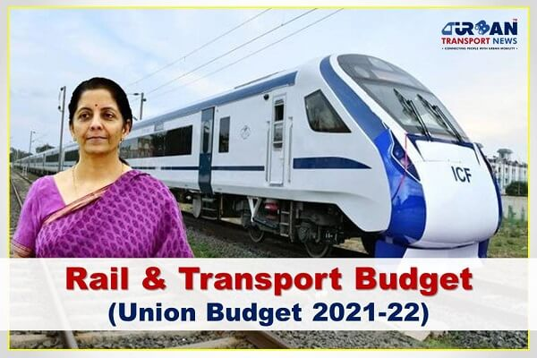 Highlights of Rail & Transport Budget 2021-22 of Government of India