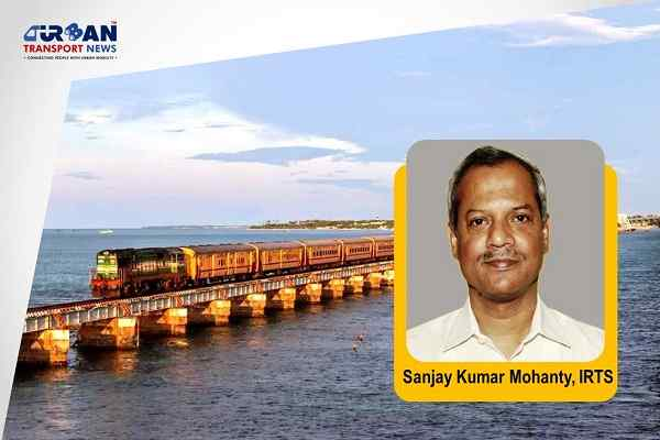 Sanjay K Mohanty appointed as new Member (Operations & Business Development) Railway Board
