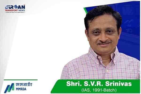 IAS Officer SVR Srinivas appointed as new Metropolitan Commissioner of MMRDA