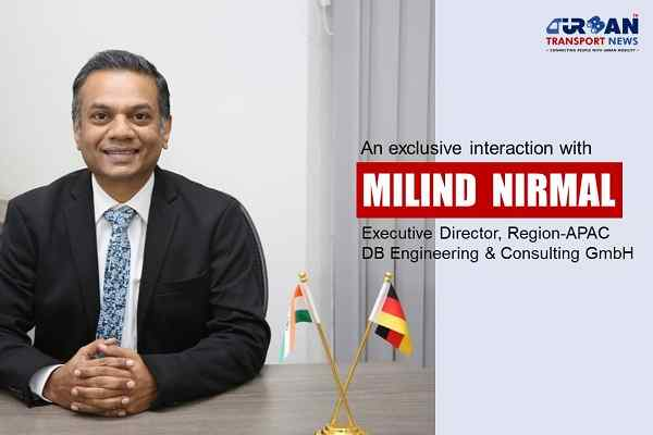 Interview with Milind Nirmal, Executive Director, Region-APAC, DB Engineering & Consulting